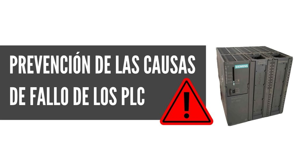 Prevención de las causas de fallo de los PLC