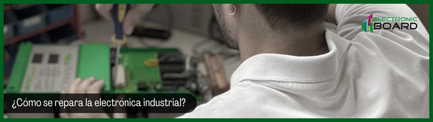 ¿Cómo se repara la electrónica industrial