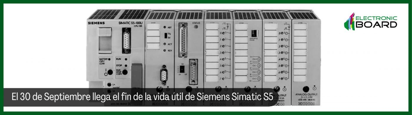 El 30 de Septiembre llega el fin de la vida útil de Siemens Simatic S5