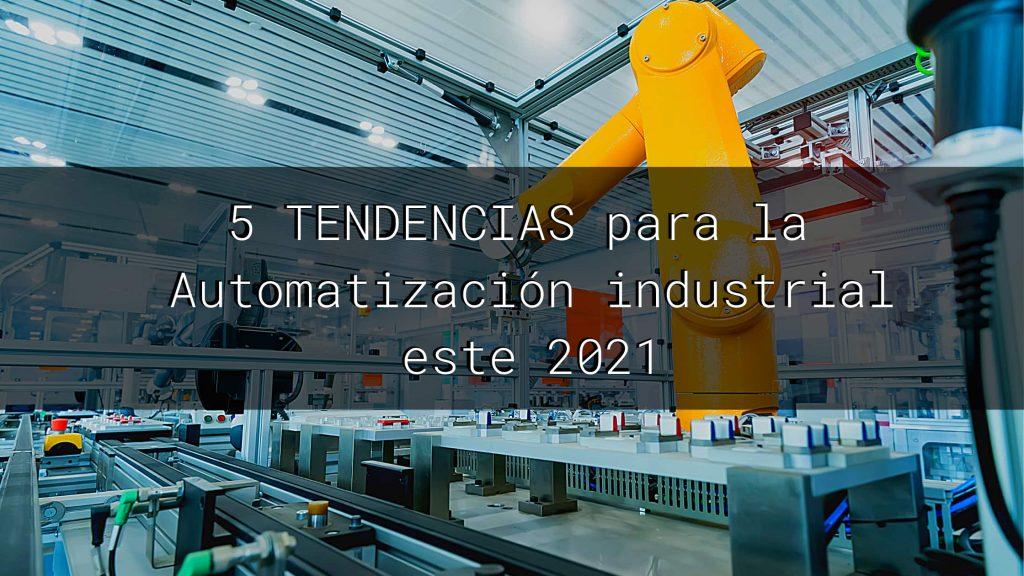 Tendencias Automatización 2021