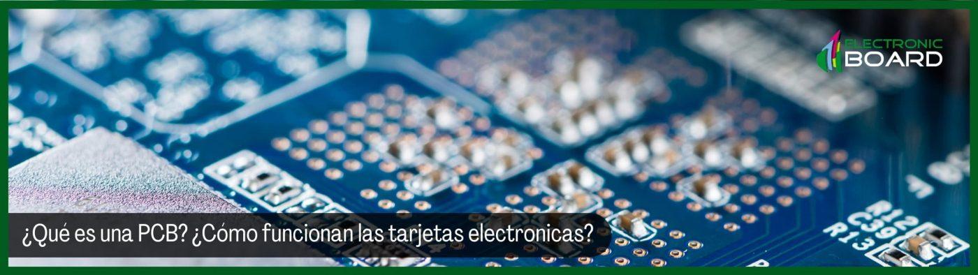 ¿Qué es una PCB ¿Cómo funcionan las tarjetas electronicas