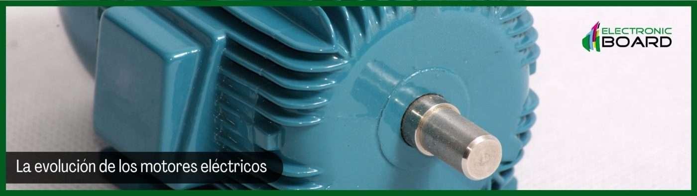 La evolución de los motores eléctricos
